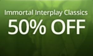 Immortal Interplay Classics Games: 50% of on 33 games (PC Download)